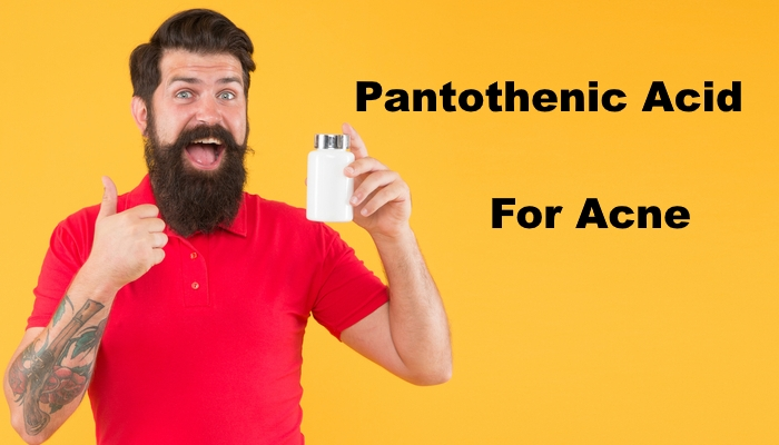pantothenic acid acne benefits , side effects and dosage review